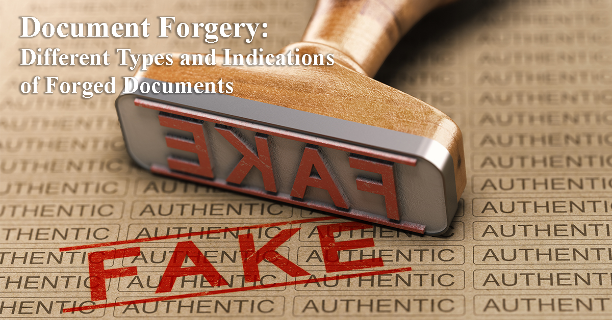 Document Forgery - different types of forgeries and indications of forged documents