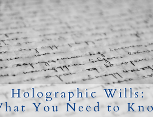 Holographic Wills: What You Need to Know