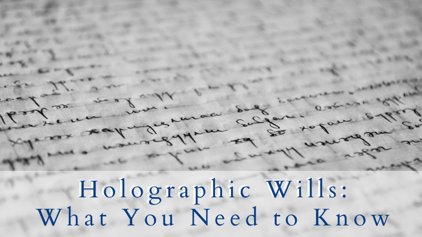 Holographic Wills, what you need to know in the state of Colorado.