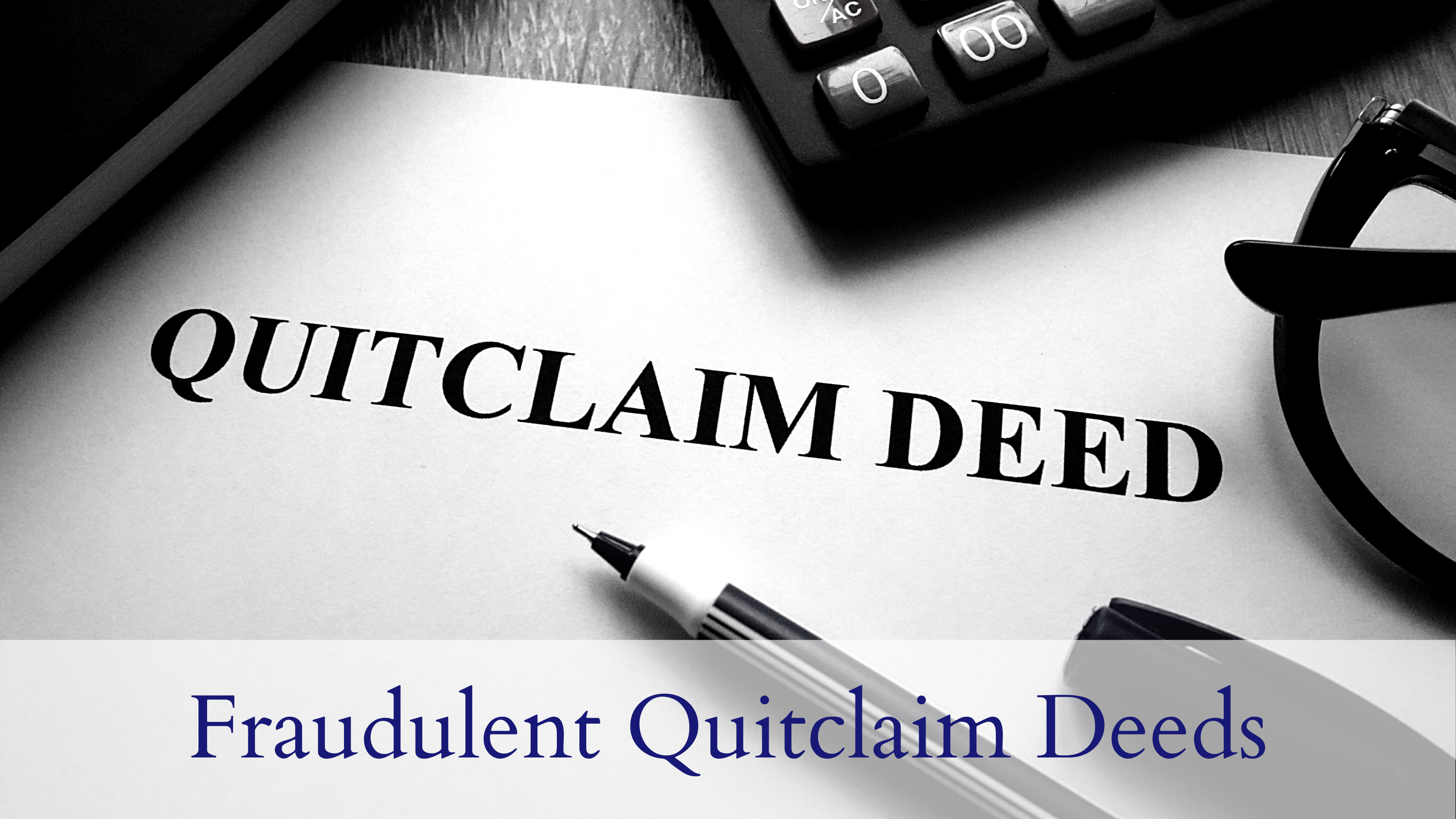 Fraudulent Quitclaim Deeds