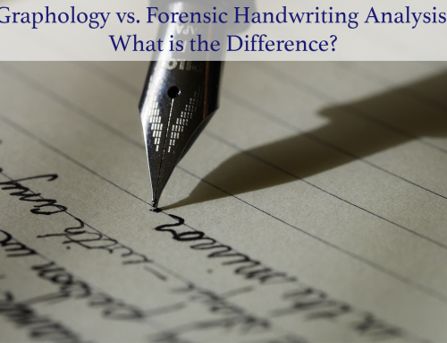 Graphology vs. Forensic Handwriting Analysis: What is the Difference?